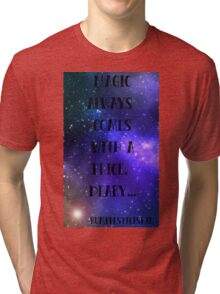 Magic always comes with a price... Tri-blend T-Shirt