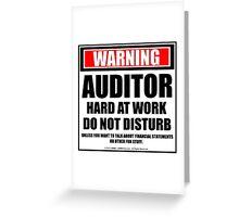 Warning Auditor Hard At Work Do Not Disturb Greeting Card