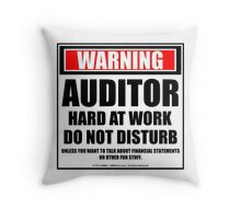 Warning Auditor Hard At Work Do Not Disturb Throw Pillow