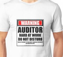 Warning Auditor Hard At Work Do Not Disturb Unisex T-Shirt