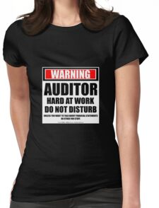 Warning Auditor Hard At Work Do Not Disturb Womens Fitted T-Shirt