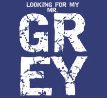 Looking for my Mr. Grey by ashedgreg