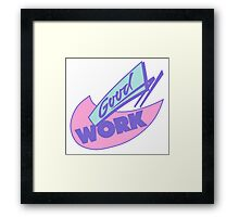 90s Great Work Graphic Design Framed Print