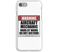 Warning Aircraft Mechanic Hard At Work Do Not Disturb iPhone Case/Skin