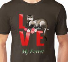LOVE My Ferret Unisex T-Shirt