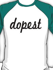 Dopest- Black T-Shirt