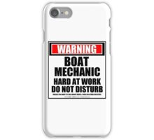 Warning Boat Mechanic Hard At Work Do Not Disturb iPhone Case/Skin
