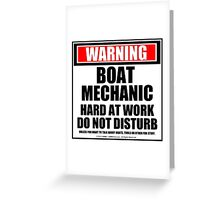 Warning Boat Mechanic Hard At Work Do Not Disturb Greeting Card