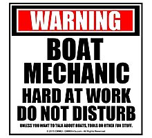 Warning Boat Mechanic Hard At Work Do Not Disturb Photographic Print