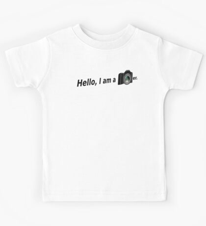 Hello There is a Photographer in the House! Kids Tee