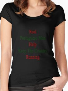 Real Portuguese Men Help Keep The Country Running  Women's Fitted Scoop T-Shirt