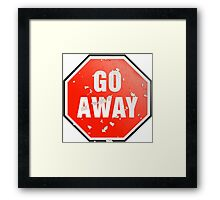 Grunge 'Go Away' sign Framed Print