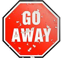 Grunge 'Go Away' sign Photographic Print