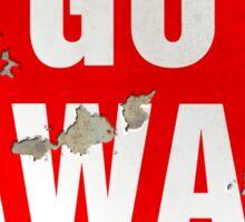 Grunge 'Go Away' sign Sticker