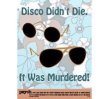 Psych - Disco Didn't Die Photographic Print