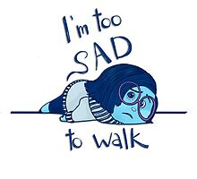Too Sad to Walk by Jen  Talley