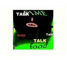 Fame Food Wine Talk Art Print