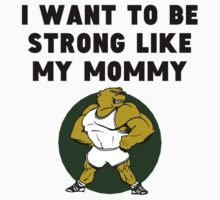 Strong Like My Mommy Baby Tee