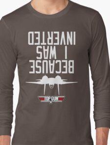 Top Gun I Was Inverted Long Sleeve T-Shirt