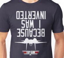 Top Gun I Was Inverted Unisex T-Shirt