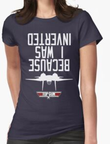 Top Gun I Was Inverted Womens Fitted T-Shirt