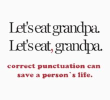 Correct punctuation can save a persons life! by JcDesign