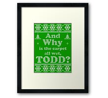 "Christmas ""And Why is the carpet all wet, TODD?"" - Green Framed Print"