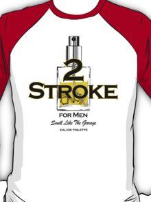 2 Stroke for men T-Shirt