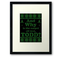 "Christmas ""And Why is the carpet all wet, TODD?"" - Green White Framed Print"