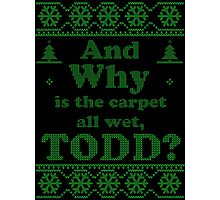 "Christmas ""And Why is the carpet all wet, TODD?"" - Green White Photographic Print"