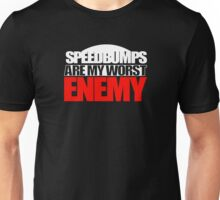 Speedbumps Are My Worst Enemy (Design for those with lowered/modified cars) Unisex T-Shirt