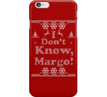 "Christmas ""I Dont Know, Margo!"" Red iPhone Case/Skin"