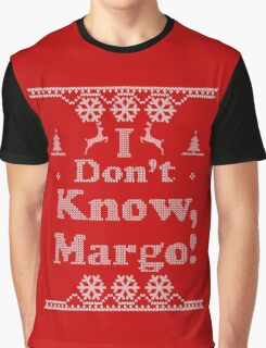 """Christmas """"I Dont Know, Margo!"""" Red Graphic T-Shirt"""