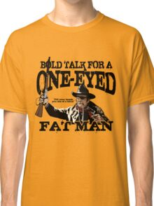"""One Eyed Fat Man"" Classic T-Shirt"