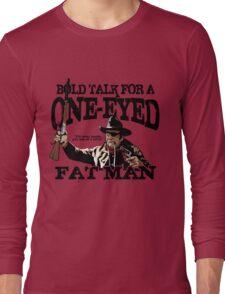 """One Eyed Fat Man"" Long Sleeve T-Shirt"