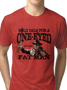 """One Eyed Fat Man"" Tri-blend T-Shirt"