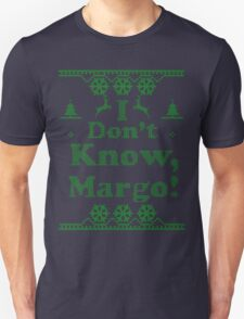 "Christmas ""I Dont Know, Margo!"" Dark Blue Unisex T-Shirt"