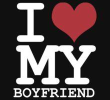 I love my boyfriend by WAMTEES
