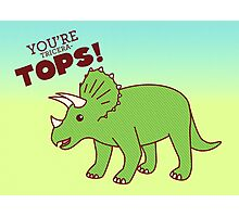 You're Tricera-TOPS! Photographic Print