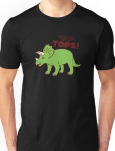 You're Tricera-TOPS! Unisex T-Shirt