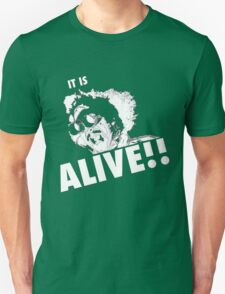 IT IS ALIVE!! Unisex T-Shirt