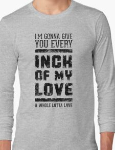 Every inch of my love (Grunge ver.) Long Sleeve T-Shirt