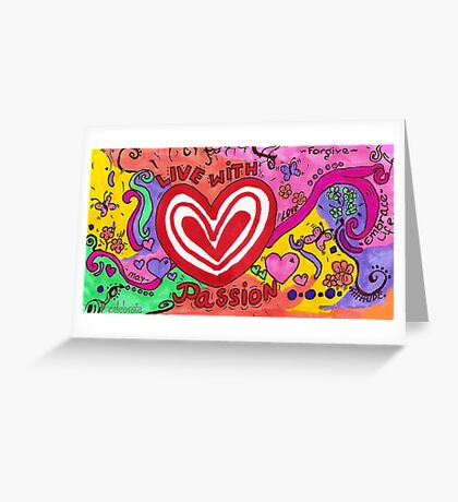 Live With Passion Greeting Card