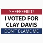 I voted for Clay Davis by odysseyroc