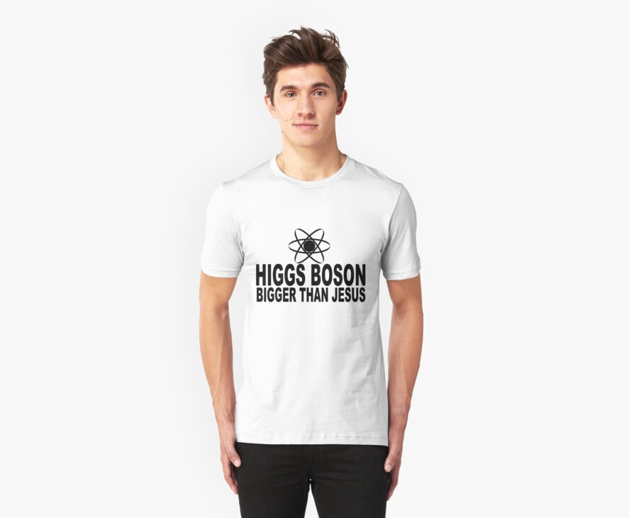 Higgs Boson Bigger Than Jesus by Auslandesign