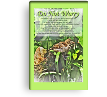 Do Not Worry Greeting Card Canvas Print