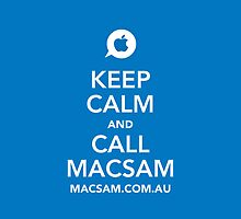 Keep Calm and Call MacSam by Sam Frysteen