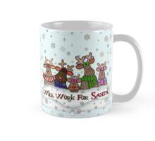 Will Work For Santa Reindeers Coffee Mug  Mug