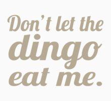 Don't let the Dingo eat me. Kids Clothes