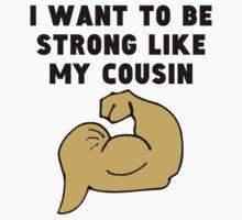 Strong Like My Cousin Kids Tee